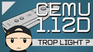 Cemu 1.12d : Une version trop light ?