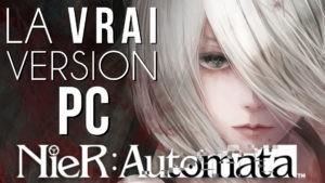 Nier Automata: La vrai version PC